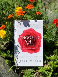 Choosing Me Love Letters from a Poet Volume 1 by Bill Weber book with yellow and orange marigold flowers
